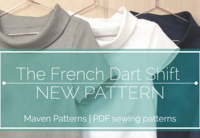 THE FRENCH DART SHIFT SEWING PATTERN_MAVEN PATTERNS