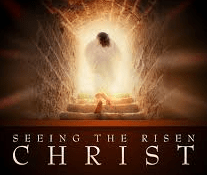 Have you seen the risen Lord Jesus Christ?