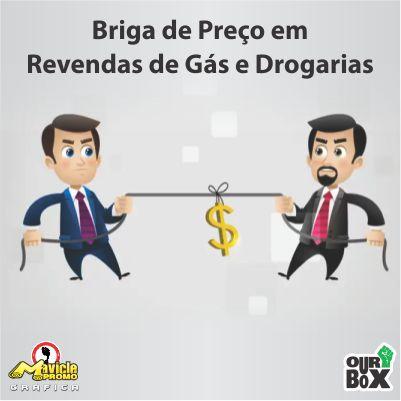 Briga de Preço em Revendas de Gás e Drogarias