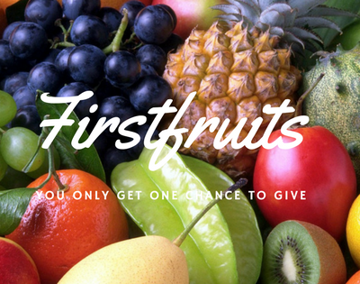 Firstfruits – The Most Important When it Comes to Giving
