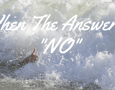 """What To Do When The Answer is """"No"""""""