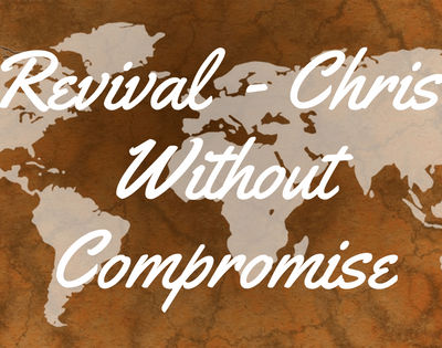Revival – Faith In Christ Without Compromise