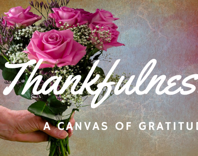 Thankfulness – Painting On a Canvas of Gratitude
