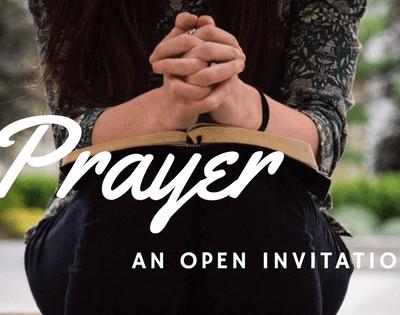 Prayer – A Personal Invitation None Should Refuse