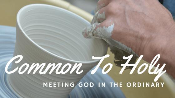 Meeting God in the Ordinary
