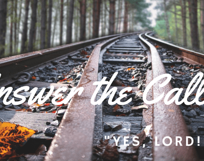 """Answer the Call – Responding Immediately, """"Yes, Lord!"""""""