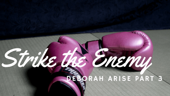 Deborah Arise - Jael Strike the Enemy