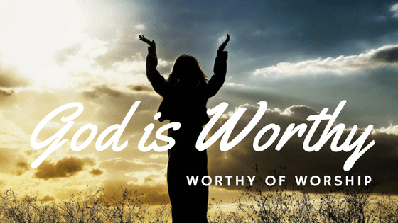 God is Worthy