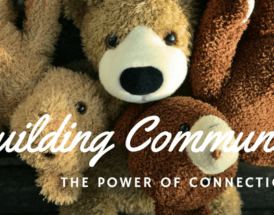 Building Community – The Purpose and Power of Connections