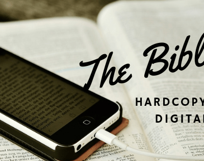 The Bible, Hardcopy or Digital – Sweeter than Honey on the Comb