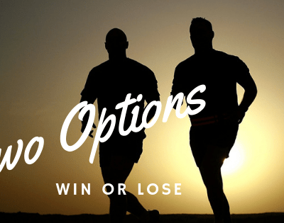 Two Options! Win or Lose, Which One Will You Choose?