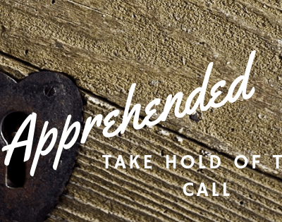 Get A Hold of This! Philippians 3:12 – Apprehended by God