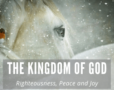 The Kingdom of God – Righteousness, Peace and Joy