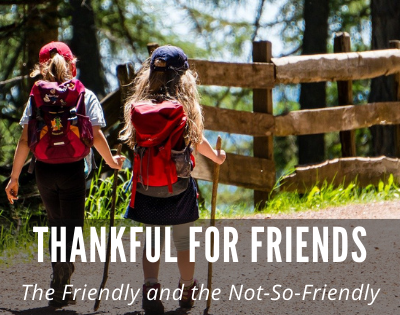 Thankful for Friends — The Friendly and the Not-So-Friendly