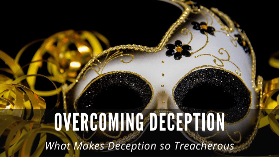Overcoming Deception