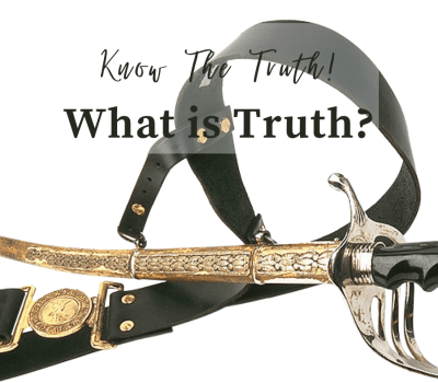 What is Truth? Know The Truth: Speak What is True