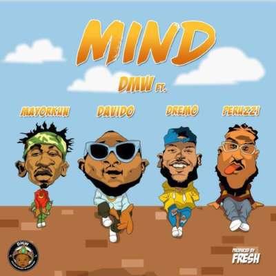 DMW ft Davido, Peruzzi , Dremo & Mayorkun - MIND