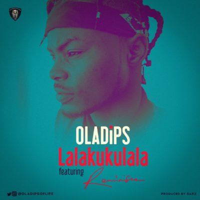 Oladips - lalakukulala ft Reminisce