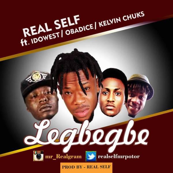 Mr Real - Legbegbe ft Idowest , Kelvin Chuks & Obadice