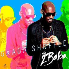 2Baba ft Larry Gaaga - GaagaShuffle