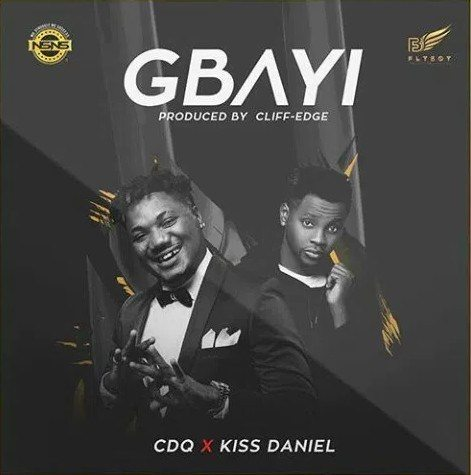CDQ ft Kiss Daniel - Gbayi