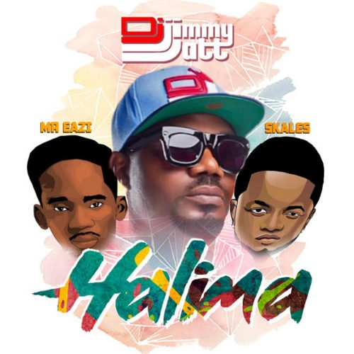 DJ Jimmy Jatt Feat. Mr. Eazi & Skales - Halima