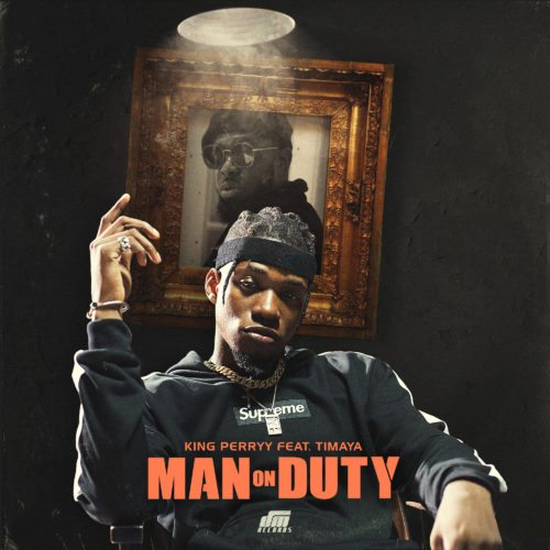 "King Perryy - ""Man On Duty"" ft. Timaya"