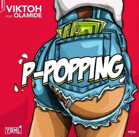 Viktoh – P-Popping Ft. Olamide