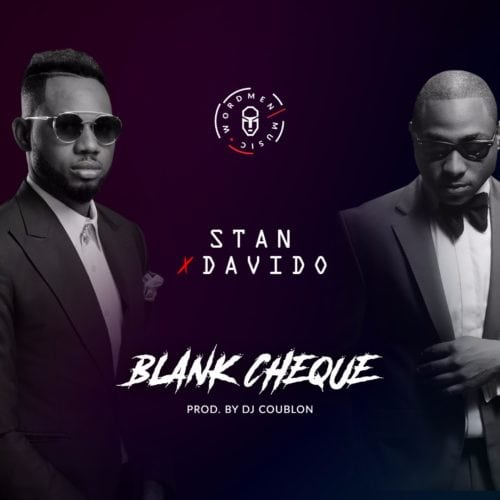 Stan ft. Davido – Blank Cheque