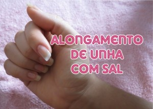 como alongar as unhas com sal