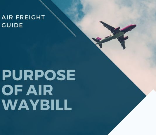 Purpose of Air Waybill