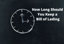 How Long Should you Keep a BIll of Lading