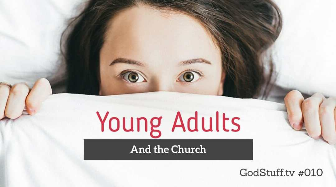 010 – Young Adults and the Church
