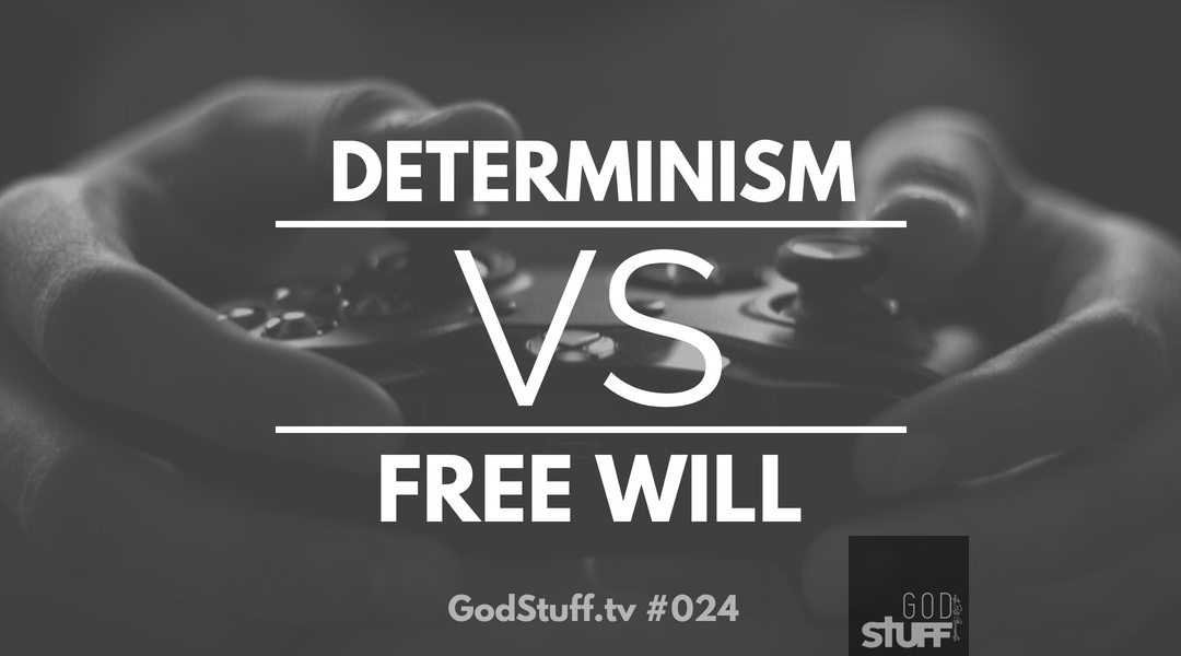 024 – Apologetics Talks – Determinism vs. Free Will