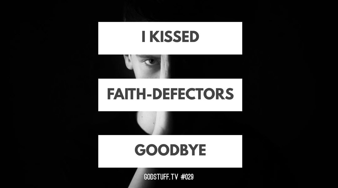 I Kissed Faith-Defectors Goodbye