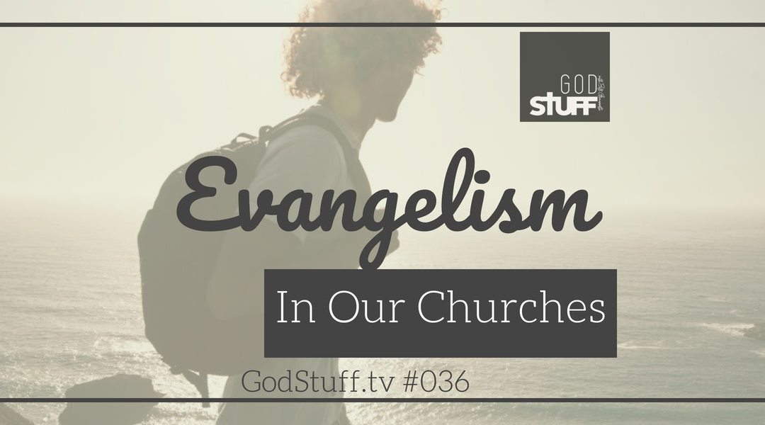 Evangelism in our Churches (#036)