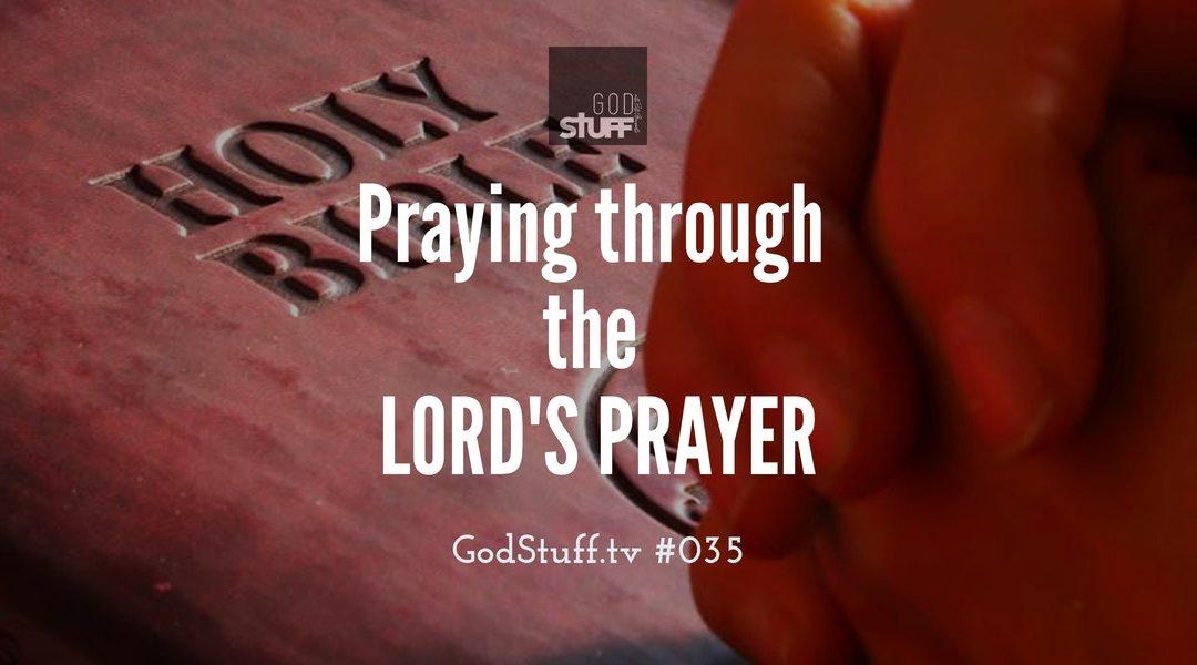 Praying the Lord's Prayer (#035)