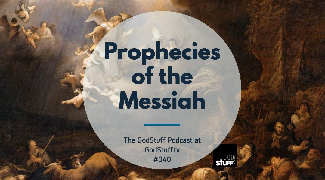 Prophecies of the Messiah (#040)