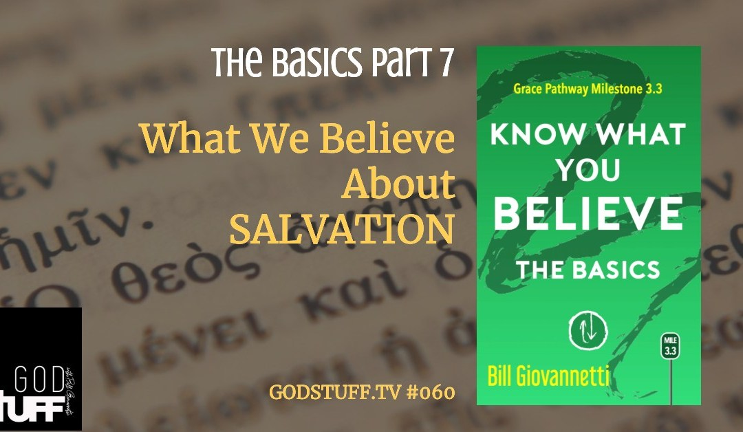 Know What You Believe – 7 – Salvation (#060)