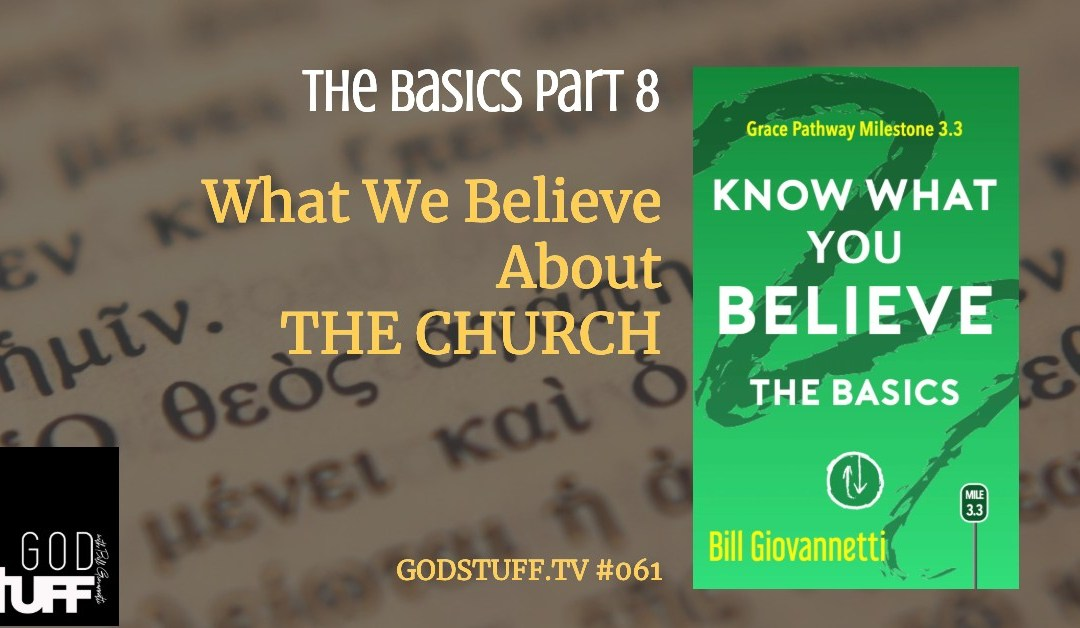 Know What You Believe – 8 – The Church (#061)