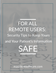 For all Remote Users: Security Tips to Keep Yours and Your