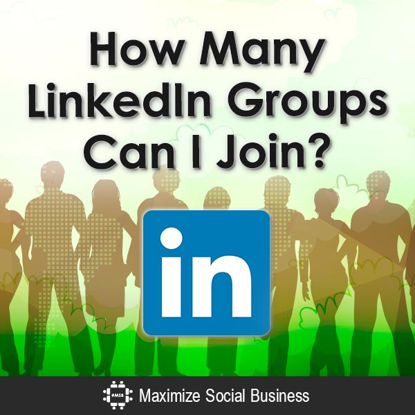 How Many LinkedIn Groups Can I Join? LinkedIn  How-Many-LinkedIn-Groups-Can-I-Join-V2
