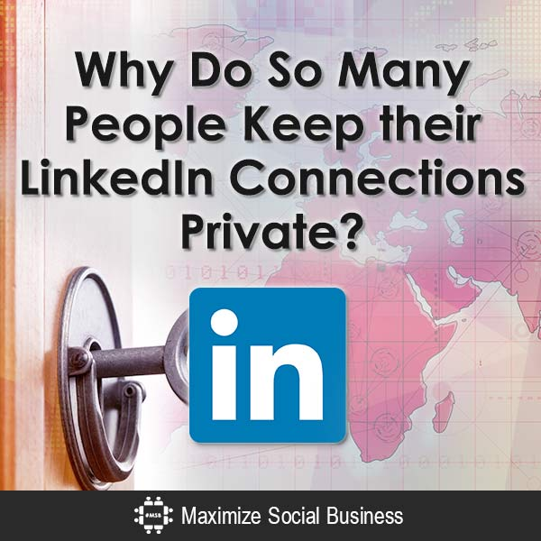 Why-Do-So-Many-People-Keep-their-LinkedIn-Connections-Private-V2