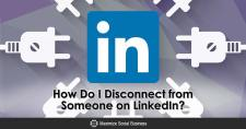 How Do I Disconnect from Someone on LinkedIn?