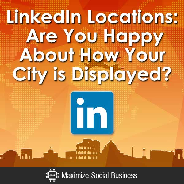 LinkedIn-Locations-Are-You-Happy-About-How-Your-City-is-Displayed-V2