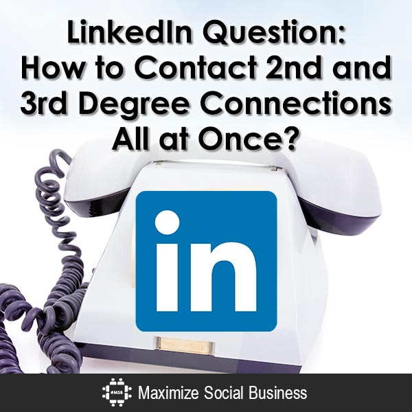 LinkedIn-Question-How-to-Contact-2nd-and-3rd-Degree-Connections-All-at-Once-600x600-V3