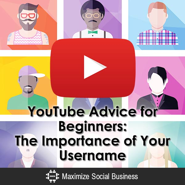 YouTube-Advice-for-Beginners-The-Importance-of-Your-Username-600x600-V2