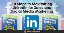 10 Steps to Maximizing LinkedIn for Sales and Social Media Marketing