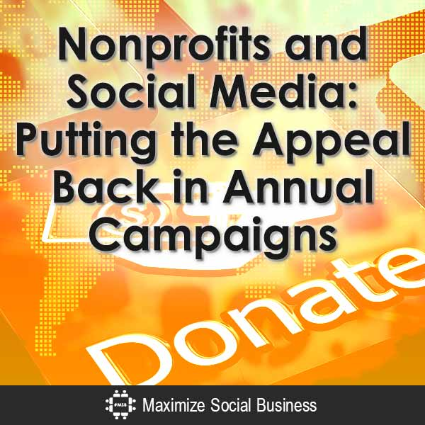 Nonprofits and Social Media: Putting the Appeal Back in Annual Campaigns Social Media and Nonprofits  Nonprofits-and-Social-Media-Putting-the-Appeal-Back-in-Annual-Campaigns-V1-copy