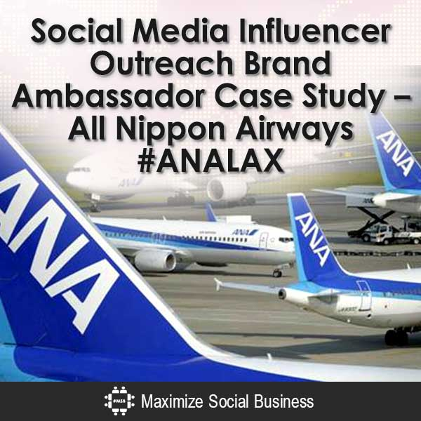 Social-Media-Influencer-Outreach-Brand-Ambassador-Case-Study-All-Nippon-Airways-ANALAX-V2 copy